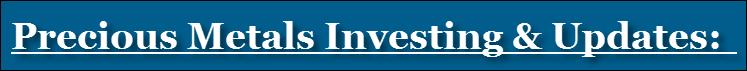 Precious-Metals-Investing-&-Updates